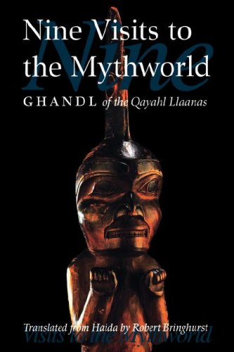9780803213166: Nine Visits to the Mythworld: Ghandl of the Qayahl Llaanas (Masterworks of the Classical Haida Mythtellers, Vol. 2)