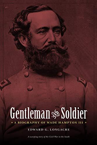 9780803213548: Gentleman and Soldier: A Biography of Wade Hampton III