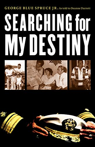 Searching for My Destiny (American Indian Lives): Blue Spruce, George
