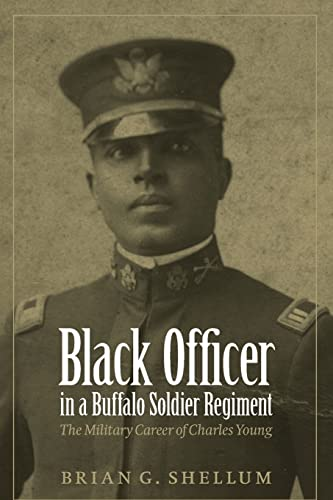 9780803213852: Black Officer in a Buffalo Soldier Regiment: The Military Career of Charles Young