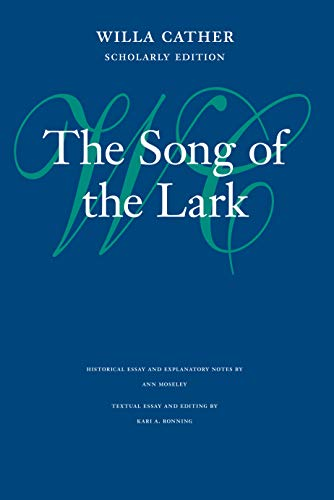 9780803214026: The Song of the Lark (Willa Cather Scholarly Edition)