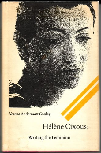 9780803214248: Helene Cixous: Writing the Feminine