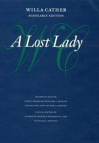 9780803214279: A Lost Lady (Willa Cather Scholarly Edition)