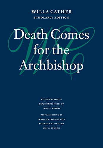 9780803214293: Death Comes for the Archbishop (Willa Cather Scholarly Edition)