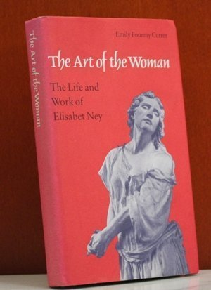 9780803214385: The Art of the Woman: The Life and Work of Elisabet Ney