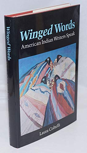Winged Words: American Indian Writers Speak (American Indian Lives): Coltelli, Laura