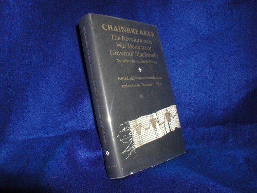 Chainbreaker: The Revolutionary War Memoris of Governor Blacksnake: Abler, Thomas S., Ed.