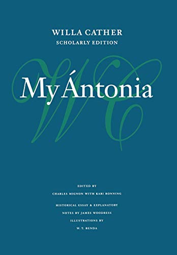 9780803214682: My Ántonia (Willa Cather Scholarly Edition)
