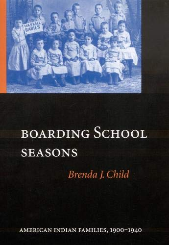 9780803214804: Boarding School Seasons: American Indian Families, 1900-1940 (North American Indian Prose Award)