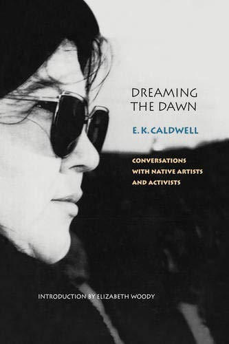 9780803215009: Dreaming the Dawn: Conversations with Native Artists and Activists (American Indian Lives)