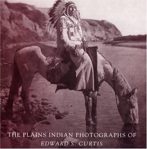 9780803215122: The Plains Indian Photographs of Edward S. Curtis