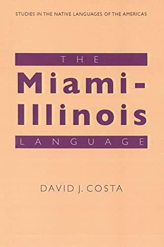 The Miami-Illinois Language: David J. Costa