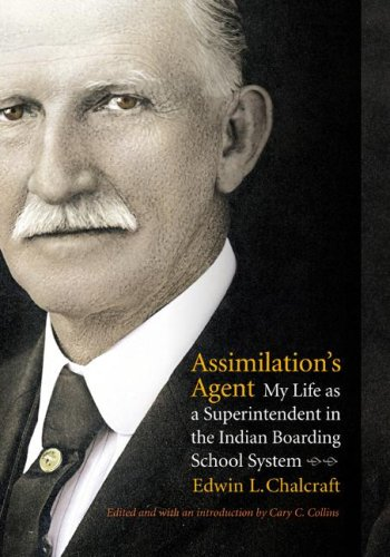 9780803215160: Assimilation's Agent: My Life as a Superintendent in the Indian Boarding School System