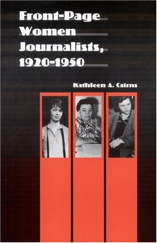 9780803215252: Front-Page Women Journalists, 1920-1950 (Women in the West)