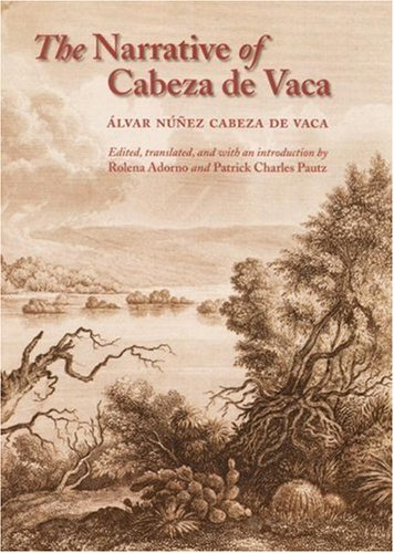The Narrative of Cabeza de Vaca: Álvar Núñez Cabeza
