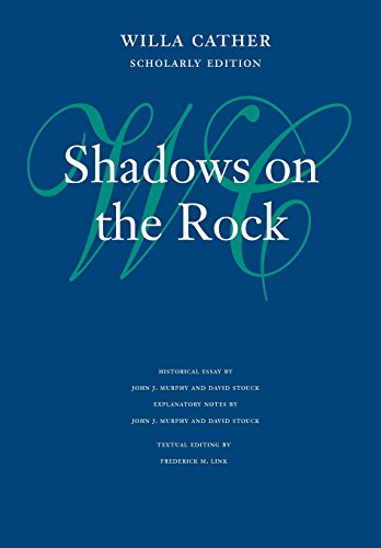 9780803215320: Shadows on the Rock (Willa Cather Scholarly Edition)