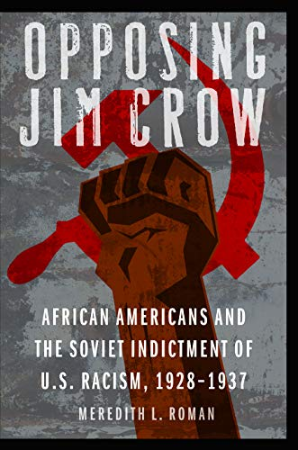 9780803215528: Opposing Jim Crow: African Americans and the Soviet Indictment of U.S. Racism, 1928-1937 (Justice and Social Inquiry)