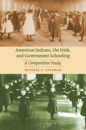 9780803215634: American Indians, the Irish, and Government Schooling: A Comparative Study (Indigenous Education)