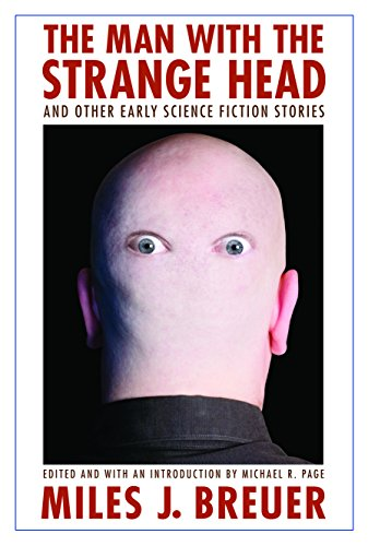 9780803215870: The Man With the Strange Head and Other Early Science Fiction Stories