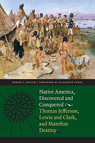9780803215986: Native America, Discovered and Conquered: Thomas Jefferson, Lewis and Clark, and Manifest Destiny