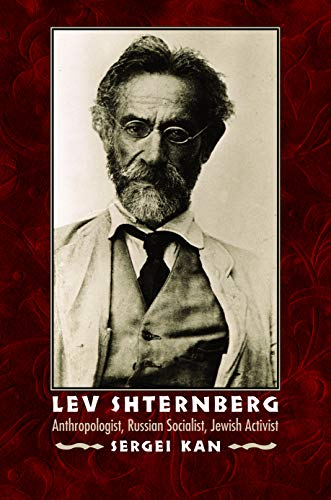 9780803216037: Lev Shternberg: Anthropologist, Russian Socialist, Jewish Activist (Critical Studies in the History of Anthropology)