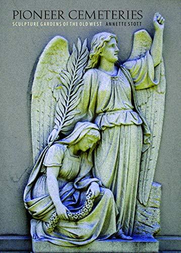 9780803216082: Pioneer Cemeteries: Sculpture Gardens of the Old West