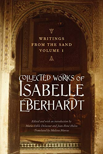 9780803216112: Writings from the Sand, Volume 1: Collected Works of Isabelle Eberhardt