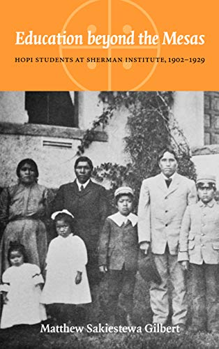 9780803216266: Education beyond the Mesas: Hopi Students at Sherman Institute, 1902-1929 (Indigenous Education)