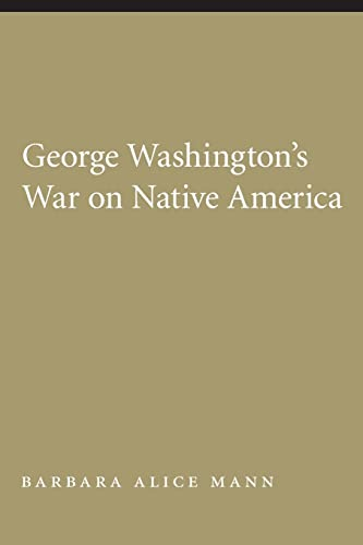 9780803216358: George Washington's War on Native America (Native America: Yesterday and Today (Paperback))