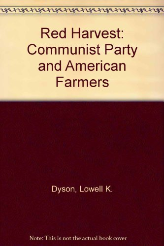 Red Harvest. The Communist Party and American Farmers