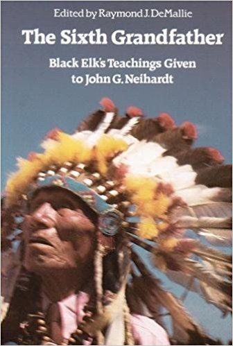 9780803216648: The Sixth Grandfather: Black Elk's Teachings Given to John G. Neihardt