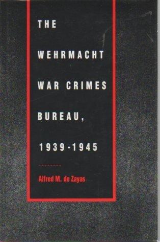 9780803216808: Wehrmacht War Crimes Bureau, 1939-1945