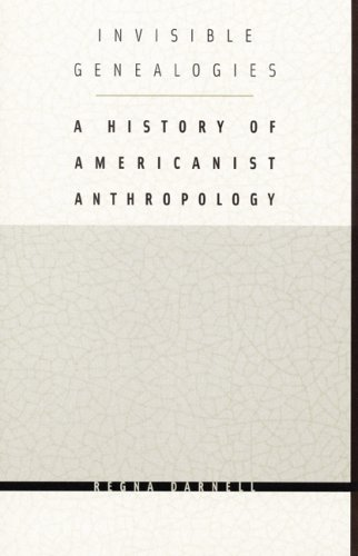 9780803217102: Invisible Genealogies: A History of Americanist Anthropology (Critical Studies in the History of Anthropology)