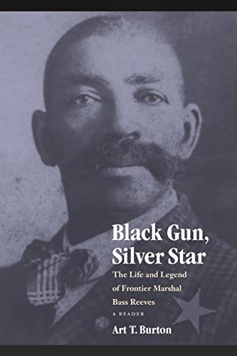9780803217478: Black Gun, Silver Star: The Life and Legend of Frontier Marshal Bass Reeves (Race and Ethnicity in the American West)