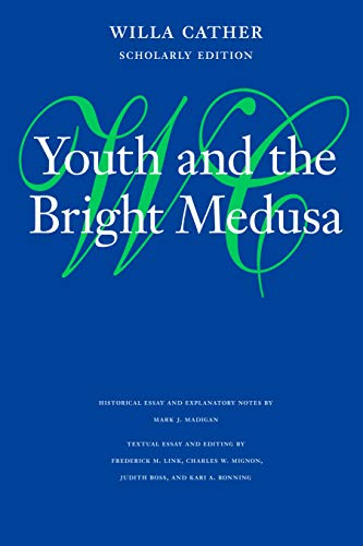 9780803217546: Youth and the Bright Medusa (Willa Cather Scholarly Edition)