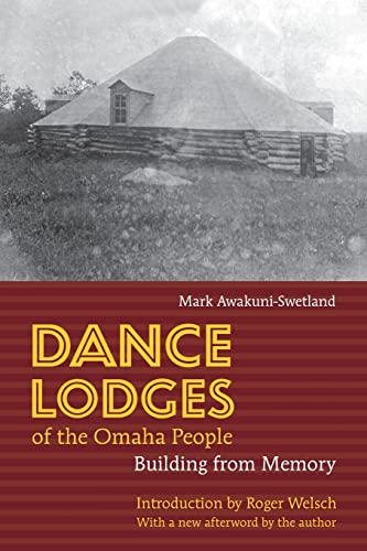 9780803217577: Dance Lodges of the Omaha People: Building from Memory