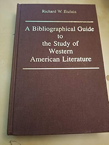 A Bibliographical Guide to the Study of Western American Literature