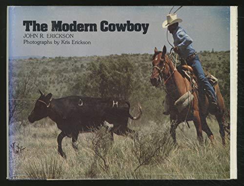 The Modern Cowboy: Erickson, John R.