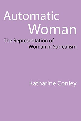 9780803218420: Automatic Woman: The Representation of Woman in Surrealism