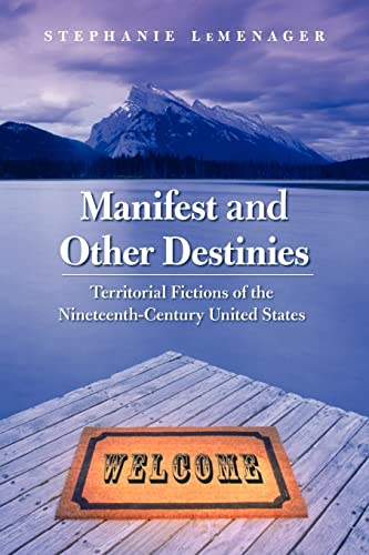 9780803218451: Manifest and Other Destinies: Territorial Fictions of the Nineteenth-Century United States (Postwestern Horizons)