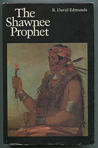 The Shawnee Prophet: R. David Edmunds