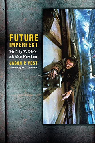 9780803218604: Future Imperfect: Philip K. Dick at the Movies