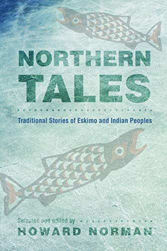 9780803218796: Northern Tales: Traditional Stories of Eskimo and Indian Peoples