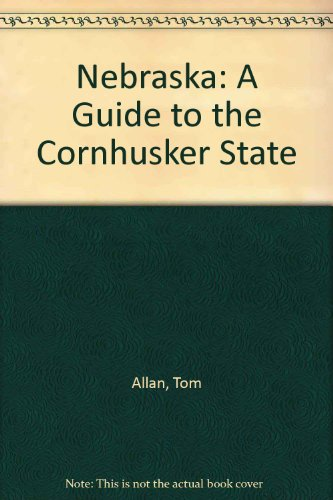 9780803219533: Nebraska: A Guide to the Cornhusker State