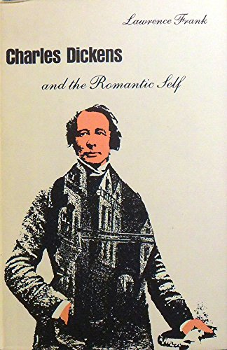 9780803219656: Charles Dickens and the Romantic Self
