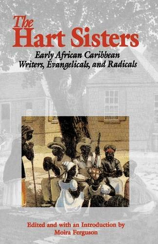 9780803219847: The Hart Sisters: Early African Caribbean Writers, Evangelicals, and Radicals