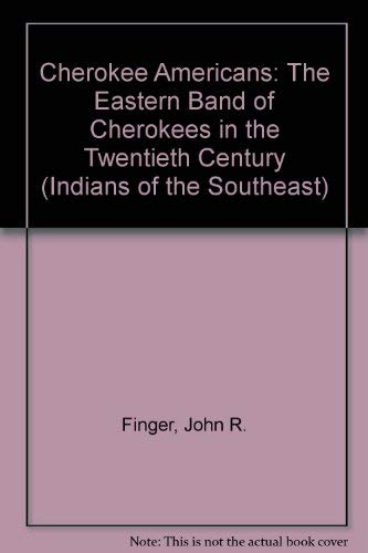 9780803219854: Cherokee Americans: The Eastern Band of Cherokees in the Twentieth Century (Indians of the Southeast)