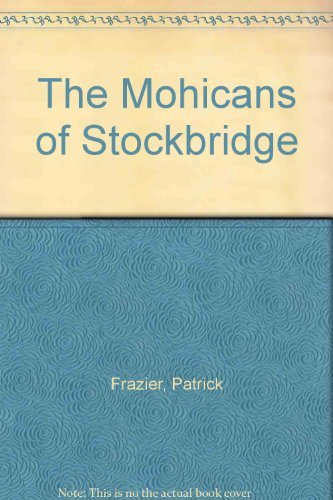 9780803219861: The Mohicans of Stockbridge