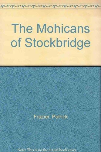 9780803219861: The Mohicans of Stockbridge