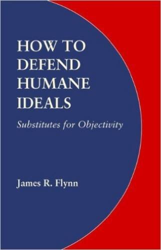 9780803219946: How to Defend Humane Ideals: Substitutes for Objectivity